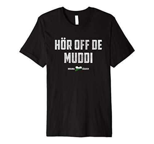 Hör auf de Muddi t shirt - Ostdeutsch lustiger Spruch Ossi