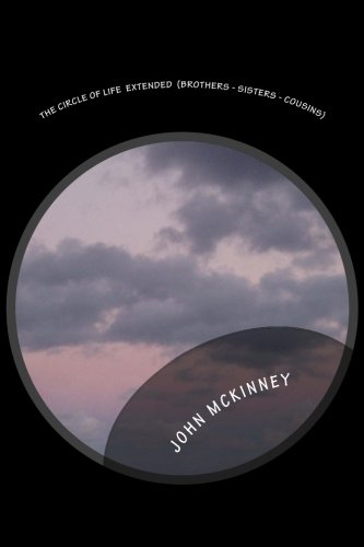 The Circle Of Life Extended (Brothers - Sisters - Cousins): Volume 3 por John L. McKinney