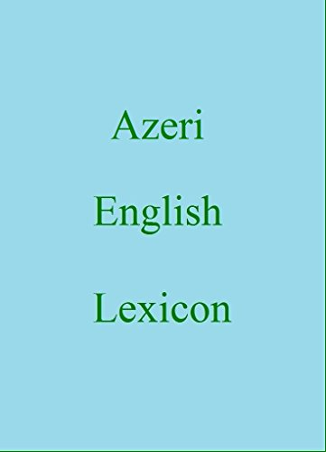 Azeri English Lexicon (World Languages Dictionary Book 237) (English Edition)