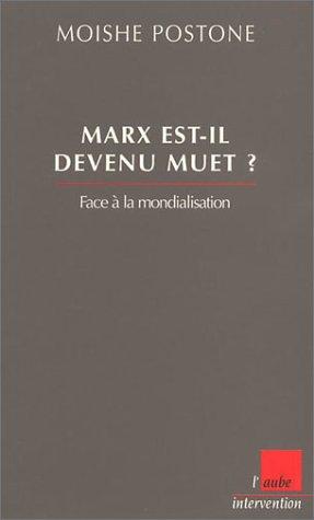 Marx est-il devenu muet ? : Face à la mondialisation par Moishe Postone