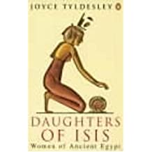 By Tyldesley, Joyce A. ( Author ) [ Daughters of Isis: Women of Ancient Egypt (Revised) By Sep-1995 Paperback