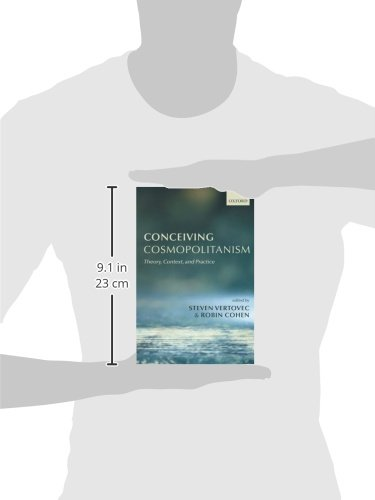 Conceiving Cosmopolitanism: Theory, Context, and Practice