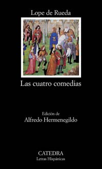 Las cuatro comedias (Letras Hispánicas) por Lope de Rueda