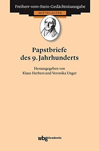 Papstbriefe des 9. Jahrhunderts (Freiherr-vom-Stein-Gedächtnisausgabe, Abt. A / Quellen zur deutschen Geschichte des Mittelalters)
