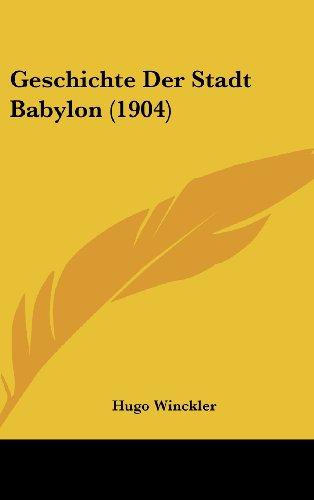 Geschichte Der Stadt Babylon (1904)