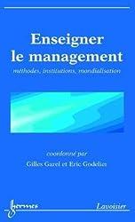 Enseigner le management : méthodes, institutions, mondialisation