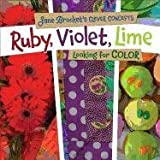 Ruby, Violet, Lime: Looking for Color (Jane Brocket's Clever Concepts)