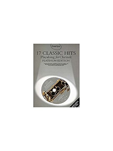 Guest Spot: 17 Classic Hits Playalong for Clarinet - Platinum Edition. Partitions, CD pour Clarinette