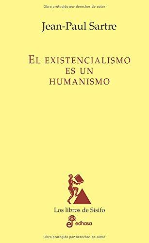 Existencialismo Es Un Humanismo, El (Los Libros De Sisifo) por Jean-Paul Sartre