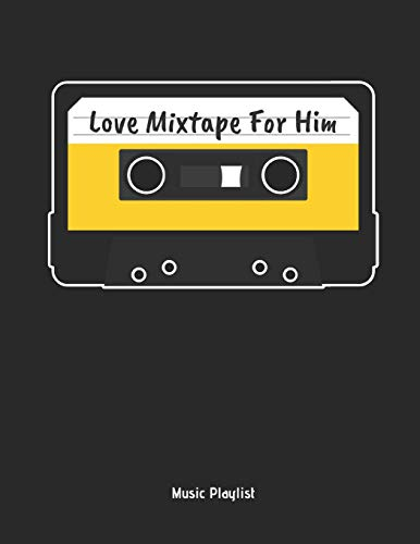 Love Mixtape For Him - Music Playlist: Cassette Tape Music Playlist  Notebook / Notepad / Journal Cassette Tape Design for Women, Men and Kids   Great