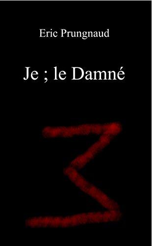 Couverture du livre Je ; le Damné