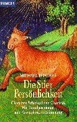 Die Stier-Persönlichkeit: Charakter, Schicksal und Chancen. Mit Mondpositionen und Aszendentenbestimmung