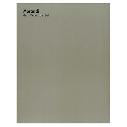 Morandi dans l'écart du réel