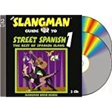 The Slangman Guide to Street Spanish 1: The Best of Spanish Slang