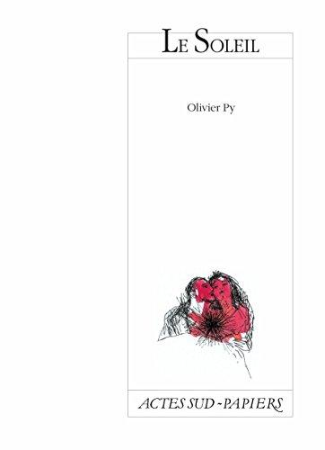 Le Soleil (Actes Sud-Papiers) por Olivier Py