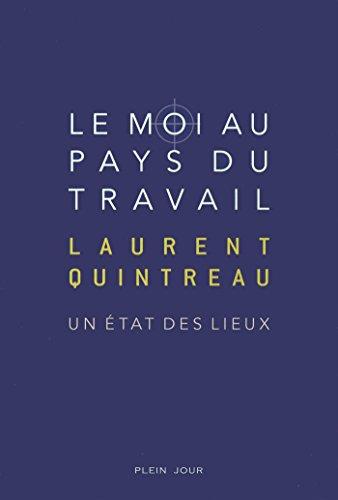 Le Moi au pays du travail : Un état des lieux par Laurent Quintreau