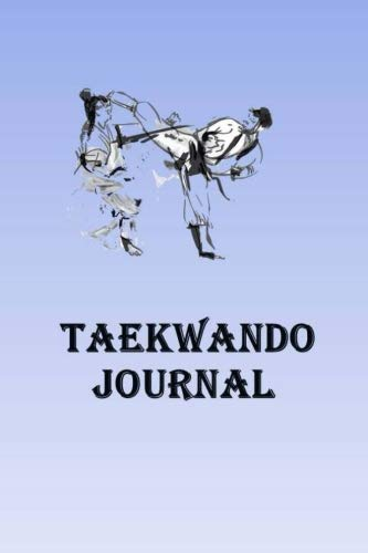 Taekwando Journal: Keep track of your Taekwando self defense techniques in this Taekwando Journal por Lawrence Westfall