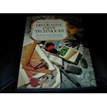 The Complete Book of Decorative Paint Techniques: A Step-By-Step Source Book of Paint Finishes and Interior Decoration Techniques by Annie Sloan (1992-06-26)