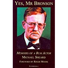 Yes, Mr Bronson: Memoirs of a Bum Actor