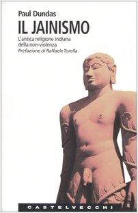 Il jainismo. L'antica religione indiana della non-violenza (Le Navi) por Paul Dundas