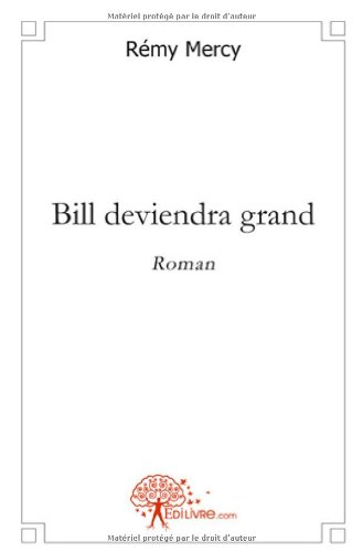 Bill deviendra grand