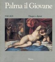 Palma il Giovane (1549-1628). Disegni e dipinti (Cataloghi di mostre)