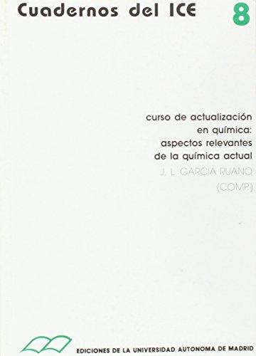 Curso de actualización en química: aspectos relevantes de la química actual. (ICE) por José Luis (Comp.) García Ruano