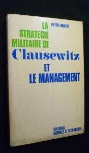 La stratégie militaire de clausewitz et le management.