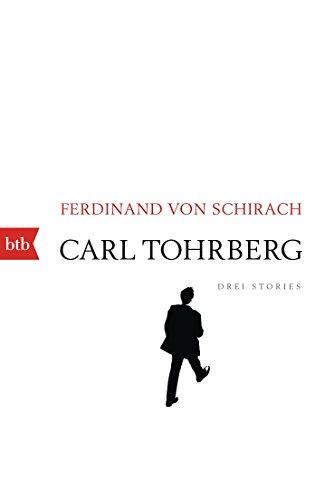 Buchseite und Rezensionen zu 'Carl Tohrberg: Drei Stories' von Ferdinand von Schirach