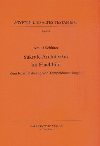 Sakrale Architektur im Flachbild: Zum Realitätsbezug von Tempeldarstellungen (Agypten Und Altes Testament) by Arnulf Schlüter (2009-09-04) -