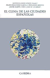 Descargar Libro El clima de las ciudades españolas (Geografía) de Antonio López Gómez