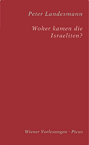 Woher kamen die Israeliten? (Wiener Vorlesungen 151)