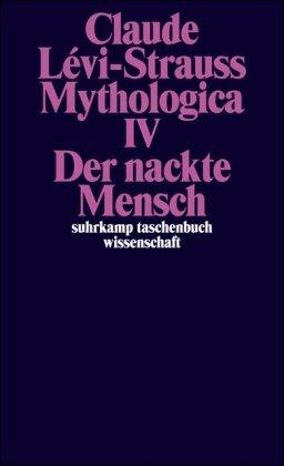 Mythologica IV: Der nackte Mensch