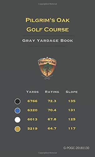 Pilgrim's Oak Golf Course: Gray Yardage Book -