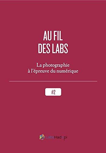 Couverture du livre Au fil des labs : la photographie à l'épreuve du numérique