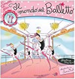 Il mondo del balletto. Scarpette rosa. Con gadget