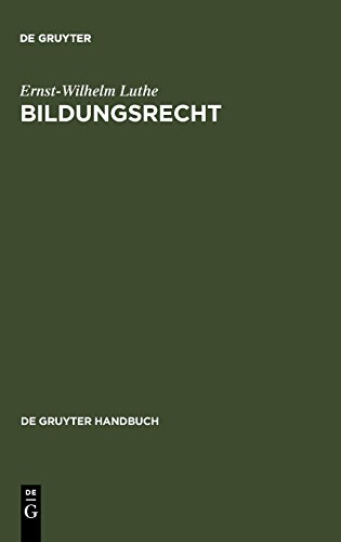 Bildungsrecht: Leitfaden für Ausbildung, Administration und Management (De Gruyter Handbuch)