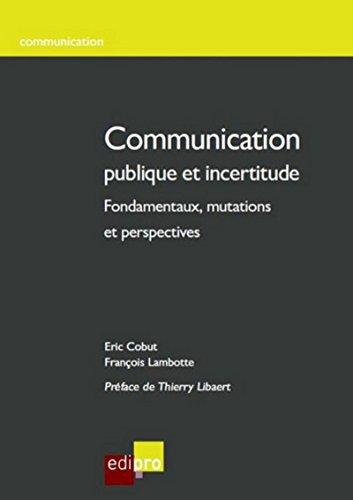 Communication publique et incertitude par Eric Cobut