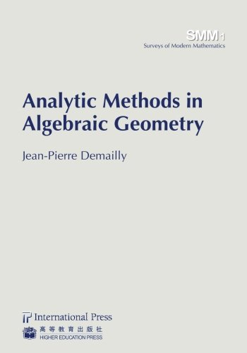 Analytic Methods in Algebraic Geometry (vol. 1 in the Surveys of Modern Mathematics series) by Jean-Pierre Demailly (2012-02-06)