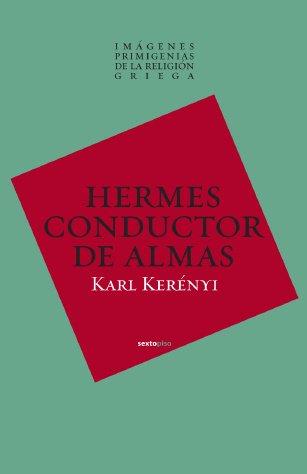 Hermes: El Conductor De Almas / Guide of Souls (Imagenes Primigenias De La Religion Griega / Primordial Images of Greek Religion) por Karl Kerenyi