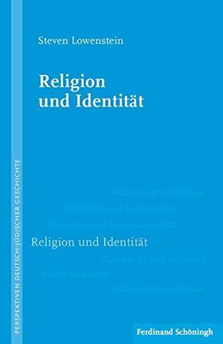 Religion und Identität (Perspektiven deutsch-jüdischer Geschichte)