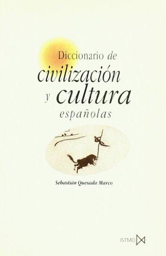 Diccionario de civilizaci?n y cultura espa?olas (Fundamentos) por Sebastián Quesada Marco