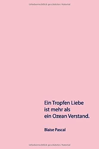"""Ein Tropfen Liebe ist mehr als ein Ozean Verstand.: Notizbuch 6""""x9"""" / 120 Seiten / punktkariert / Bullet Journal / Dot Grid / rosa"""