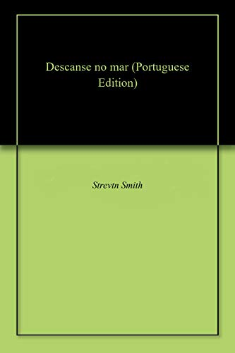 Descanse no mar    (Portuguese Edition) por Strevtn  Smith