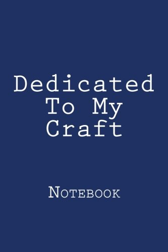 Dedicated To My Craft: Notebook, 150 lined pages, softcover, 6 x 9 - Skating-filme Roller