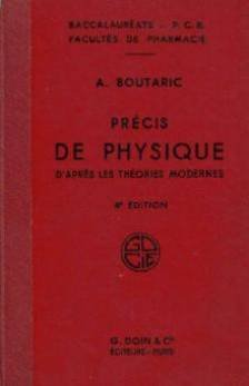 Précis de physique d'après les théories modernes. a l'usage des candidats au baccalauréat, des étudiants des facultés des sciences et de pharmacie.