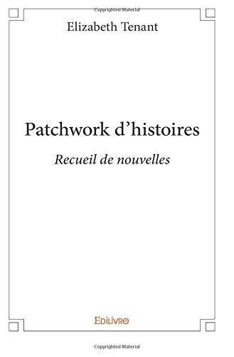 Patchwork d'histoires par Elizabeth Tenant