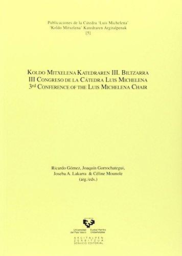 III Congreso De La Cátedra Luis Michelena. Koldo Mitxelena Katedraren III Biltzarra. 3rd Conference Of The Luis Michelena Charir