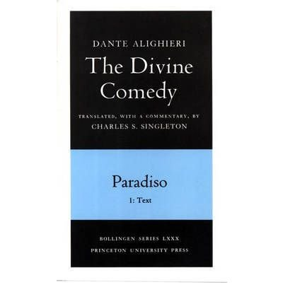 The Divine Comedy, III. Paradiso. Parts I and II: Text and Commentary. (Two volume pb. set) por Dante