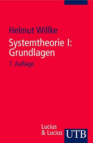 Systemtheorie I: Grundlagen: Eine Einführung in die Grundprobleme der Theorie sozialer Systeme